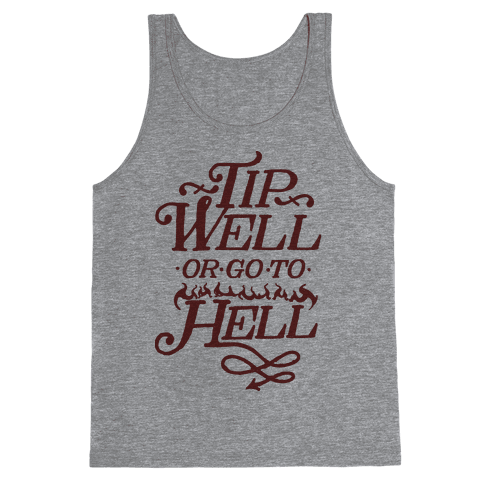 Tip Well or Go to Hell Tank Top