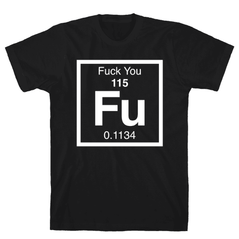 The Element Of F*** You Mens T-Shirt