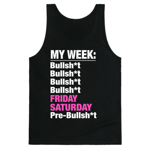 My Typical B.S. Week Tank Top