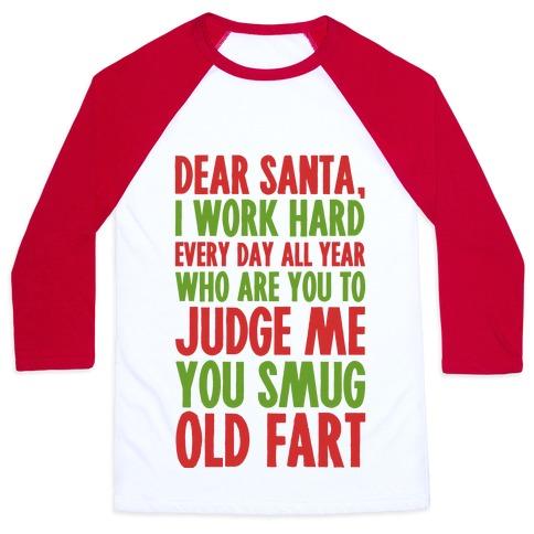 Dear Santa I Work Hard All Year Baseball Tee