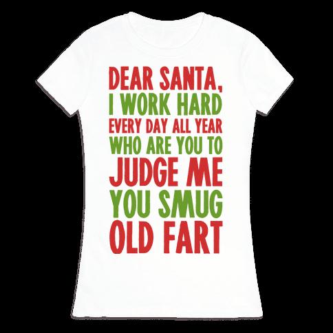 Dear Santa I Work Hard All Year Womens T-Shirt