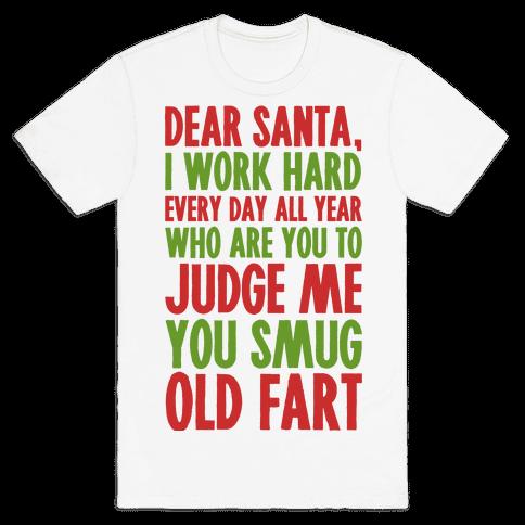Dear Santa I Work Hard All Year Mens T-Shirt
