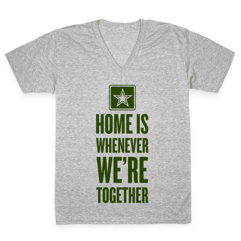 Home Is Whenever We're Together (Army) V-Neck Tee Shirt