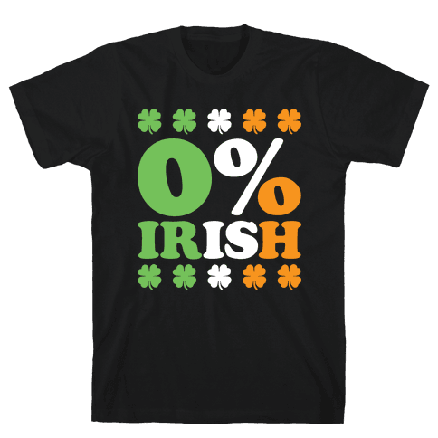 Zero Percent Irish Mens T-Shirt