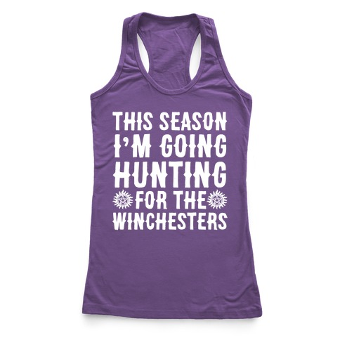 This Season I'm Going Hunting For The Winchesters Racerback Tank Top