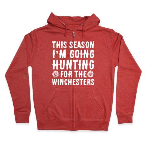 This Season I'm Going Hunting For The Winchesters Zip Hoodie