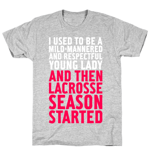 And Then Lacrosse Season Started Mens T-Shirt