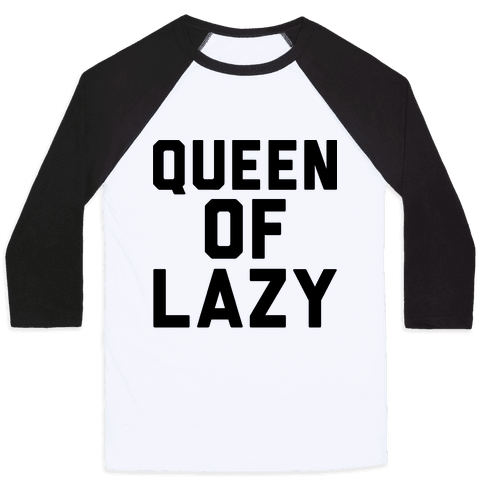 Queen Of Lazy Baseball Tee