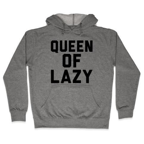 Queen Of Lazy Hooded Sweatshirt