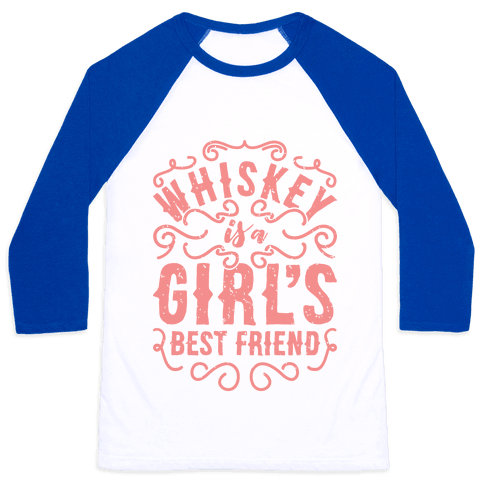 Whiskey Is A Girl's Best Friend Baseball Tee
