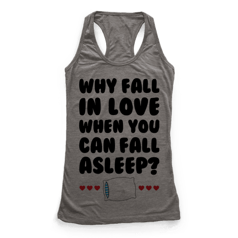 Why Fall In Love Racerback Tank Top