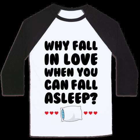 Why Fall In Love Baseball Tee