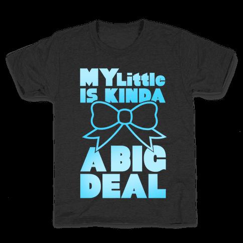 My Little Is Kinda A Big Deal Kids T-Shirt