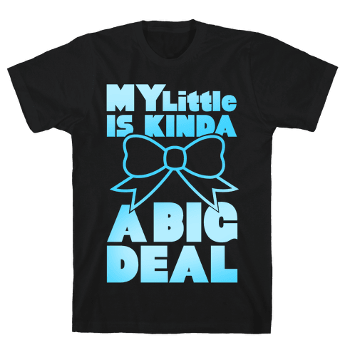My Little Is Kinda A Big Deal Mens T-Shirt