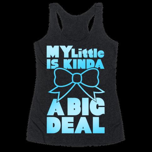 My Little Is Kinda A Big Deal Racerback Tank Top