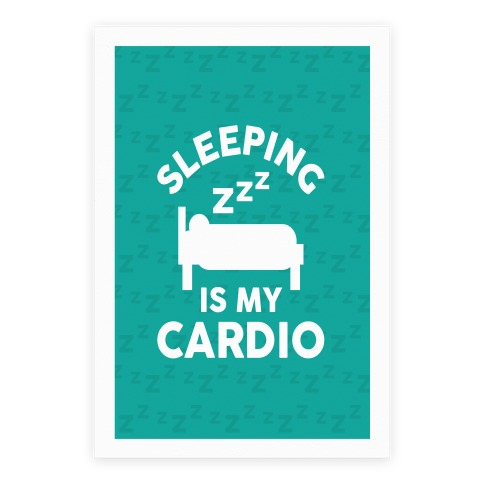 Sleeping Is My Cardio Poster