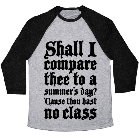 Shall I Compare Thee To A Summers Day? Baseball Tee
