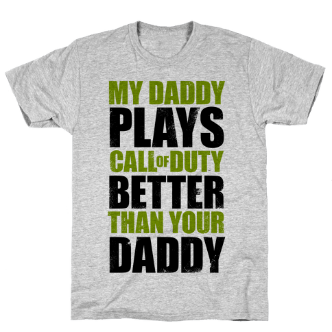 My Daddy Plays Video Games Better Than Your Daddy Mens T-Shirt