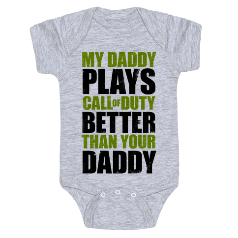 My Daddy Plays Video Games Better Than Your Daddy Baby Onesy
