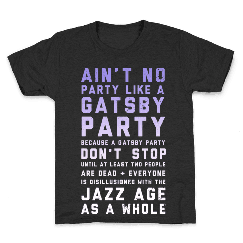 Ain't No Party Like a Gatsby Party (Original) Kids T-Shirt