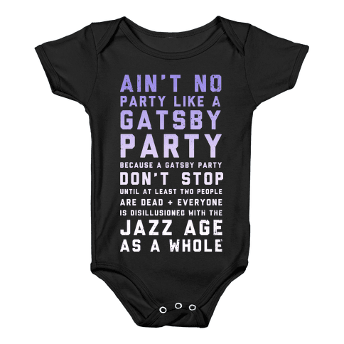 Ain't No Party Like a Gatsby Party (Original) Baby Onesy