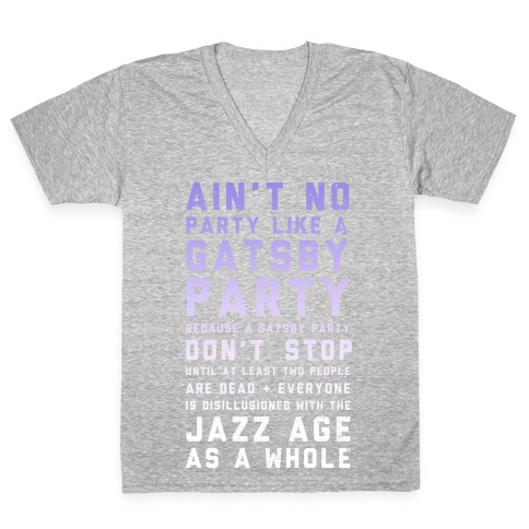 Ain't No Party Like a Gatsby Party (Original) V-Neck Tee Shirt