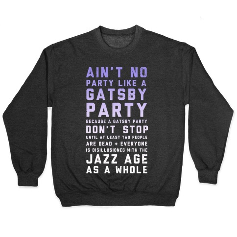 Ain't No Party Like a Gatsby Party (Original) Pullover