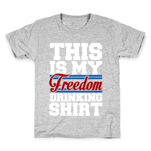 Freedom Drinker Kids T-Shirt