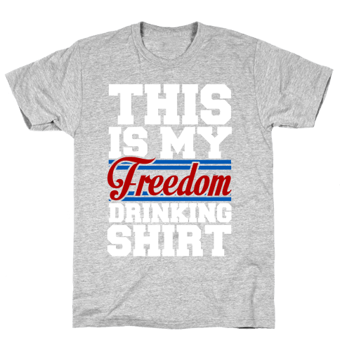 Freedom Drinker Mens T-Shirt