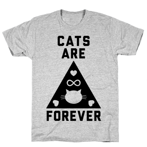 Cats Are Forever Mens T-Shirt