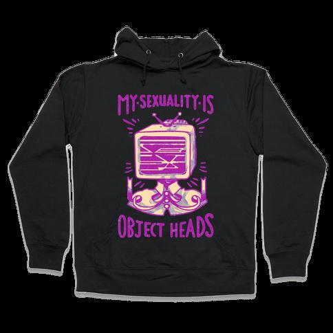 My Sexuality is Object Heads Hooded Sweatshirt