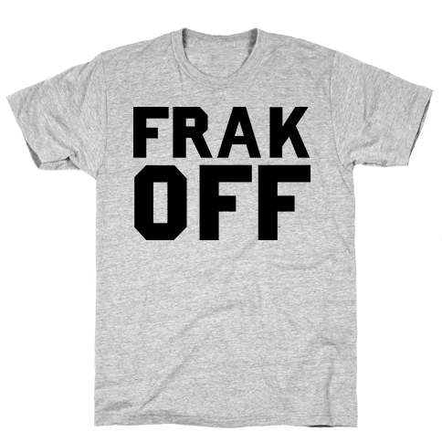 Frak Off Mens T-Shirt