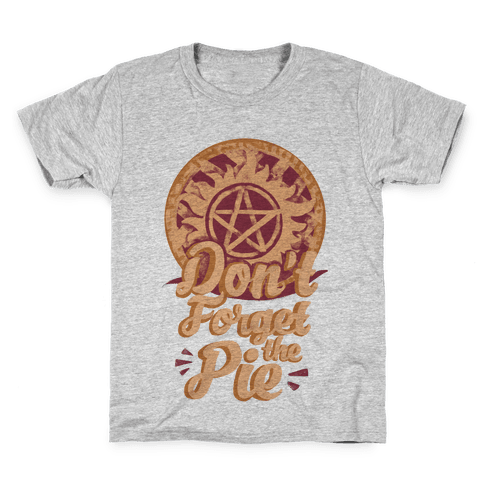 Don't Forget The Pie Kids T-Shirt