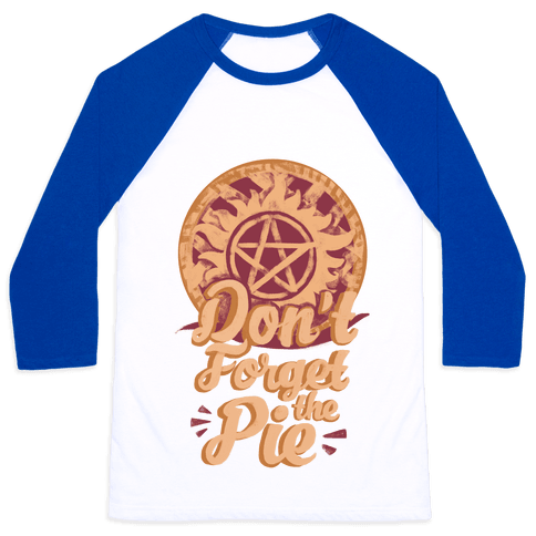 Don't Forget The Pie Baseball Tee