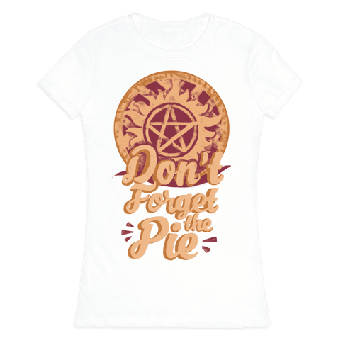 Don't Forget The Pie Womens T-Shirt
