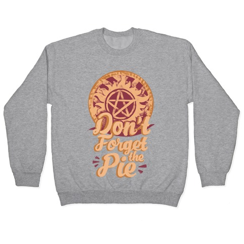 Don't Forget The Pie Pullover