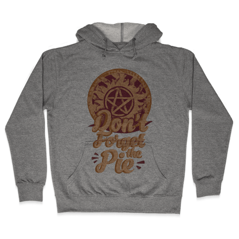 Don't Forget The Pie Hooded Sweatshirt