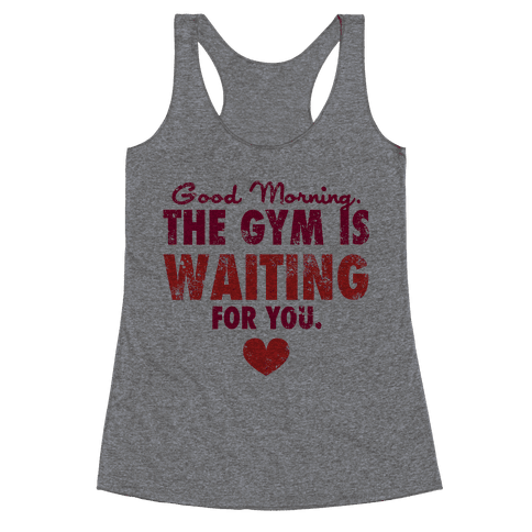 Good Morning (The Gym is Waiting) Racerback Tank Top