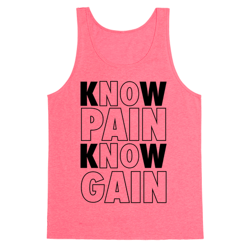 Know Pain Know Gain (Neon Tank) Tank Top
