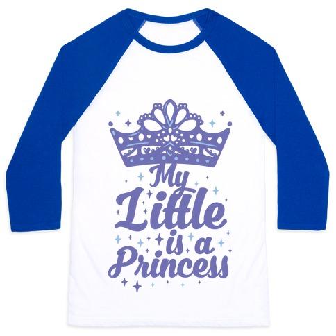 My Little Is A Princess Baseball Tee