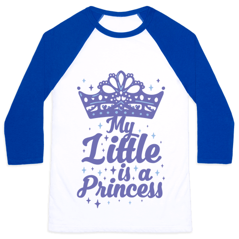 My Little Is A Princess Baseball Tee