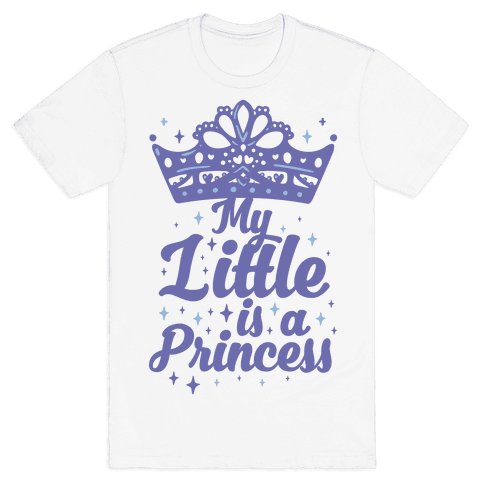 My Little Is A Princess Mens T-Shirt