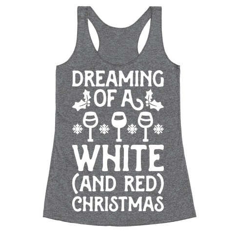 Dreaming Of A White (And Red) Christmas Racerback Tank Top