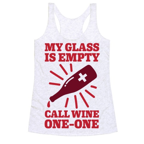 My Glass Is Empty, Call Wine One-One Racerback Tank Top