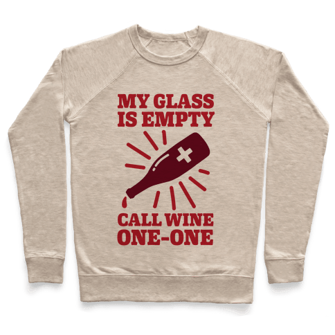My Glass Is Empty, Call Wine One-One Pullover
