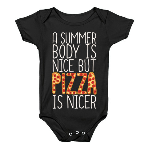 A Summer Body Is Nice But Pizza Is Nicer Baby Onesy
