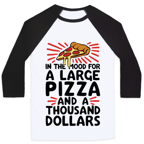 In The Mood For A Large Pizza And A Thousand Dollars