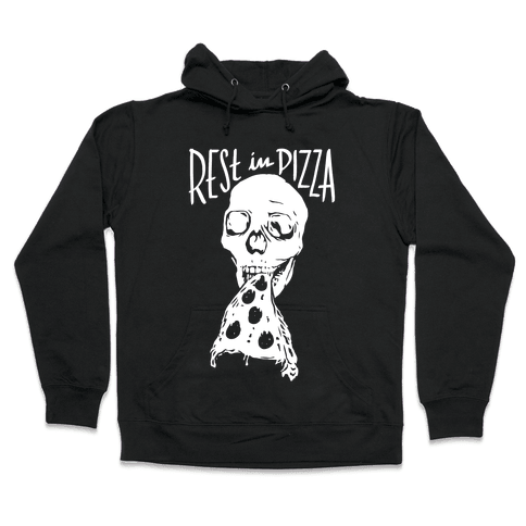 R.I.P. Rest In Pizza Hooded Sweatshirt