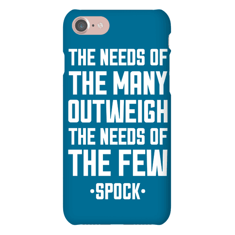 The Need of The Many Out Weigh The Needs of The Few Phone Case