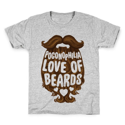 Pogonophilia: The Love Of Beards Kids T-Shirt